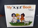My-First-Steps-to-Reading-My-x-y-z-Book-by-Jane-Belk-Moncure_124389A.jpg