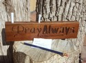 Pray-Always-2-Thes-111-Prayer-Request-Holder-Wall-Sign-12-x-3-x-1-Pencil-B_196968A.jpg