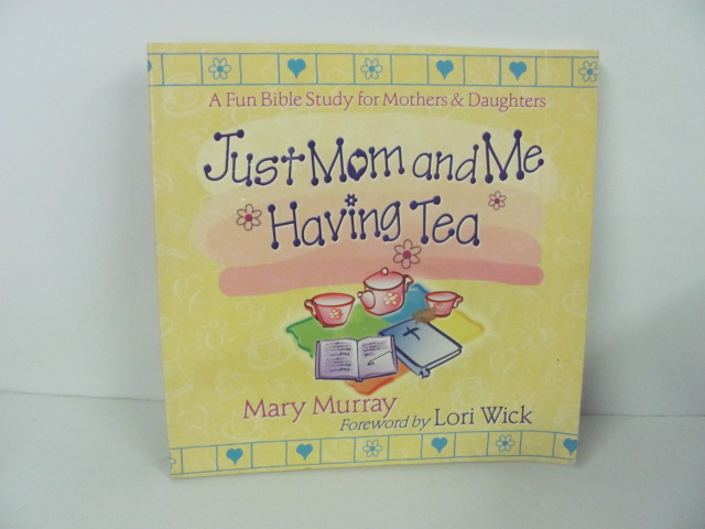 Just-Mom-and-Me-Having-Tea-A-Fun-Bible-Study-for-Mothers-and-Daughters_275532A.jpg