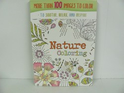 Nature Coloring - More than 100 Images to Color to Soothe, Relax & Inspire