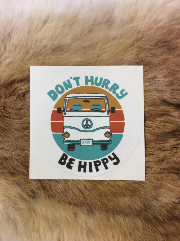NEW-be-hippy-Sticker---Dont-Hurry-Be-Hippy_56541A.jpg